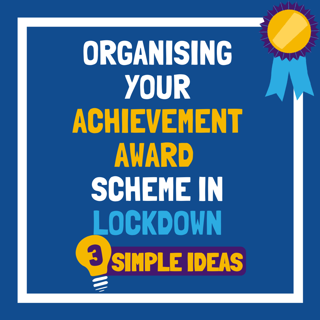Running the Achievement Award Scheme in Lockdown – top tips!